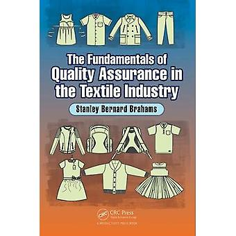 The Fundamentals of Quality Assurance in the Textile Industry by Stan