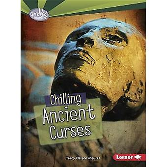 Chilling Ancient Curses by Tracy Maurer - 9781512456035 Book