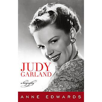 Judy Garland - A Biography by Anne Edwards - 9781589797871 Book