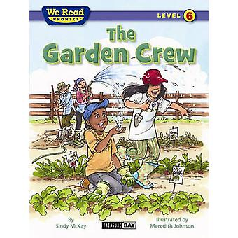 The Garden Crew (We Read Phonics - Level 6) by Sindy McKay - Meredith