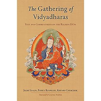 The Gathering of Vidyadharas - Text and Commentaries on the Rigdzin Du