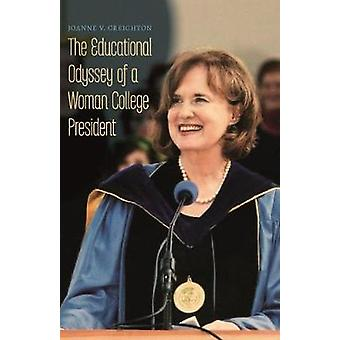 The Educational Odyssey of a Woman College President by The Education