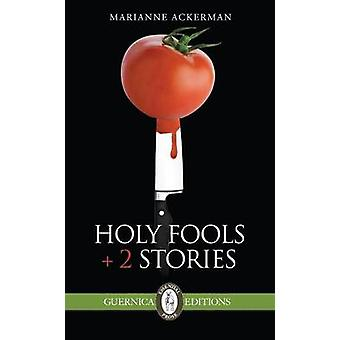 Holy Fools & 2 Stories by Marianne Ackerman - 9781771830027 Book