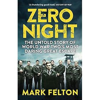 Zero Night - The Untold Story of the Second World War's Most Daring Gr