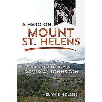 Ein Held am Mount St. Helens: Das Leben und Vermächtnis von David A. Johnston