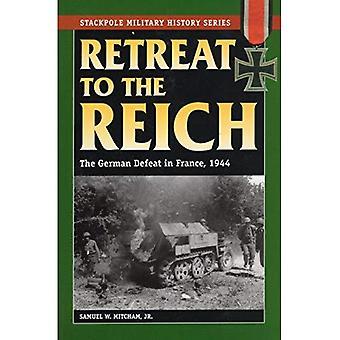 Rückzug ins Reich: die deutsche Niederlage in Frankreich, 1944 (Stackpole militärische Geschichte): die deutsche Niederlage in Frankreich, 1944 (Stackpole militärische Geschichte)