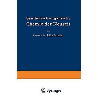 SynthetischOrganische Chemie Der Neuzeit by Schmidt & Julius