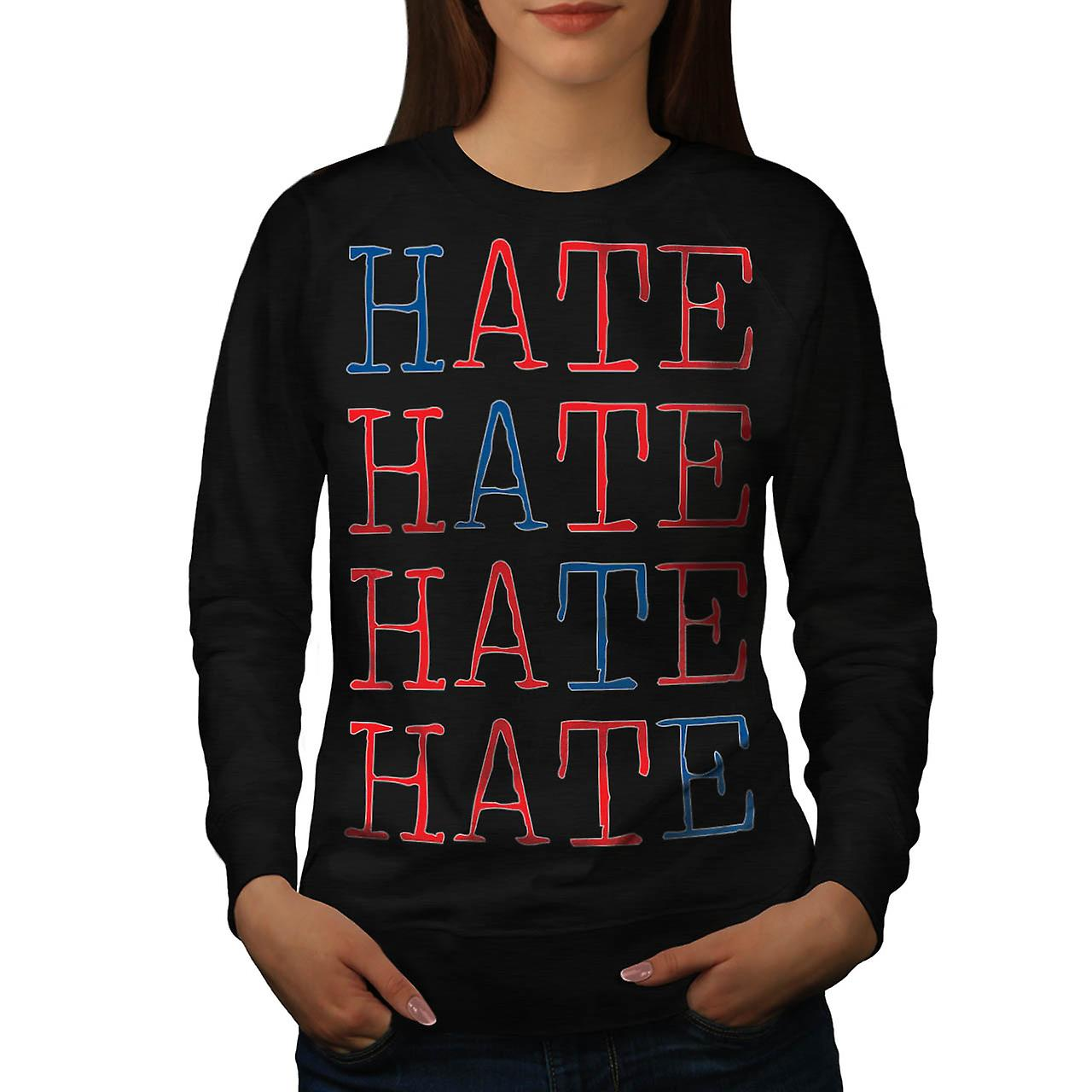 Always Hate Your Enemy Crazy Fun Women Black Sweatshirt | Wellcoda