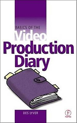 Basics of the Video Production Diary by Lyver & Des
