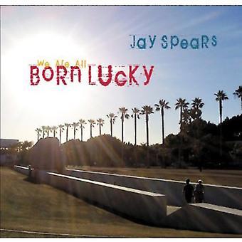 Jay Spears - vi er alle født heldige [CD] USA importerer