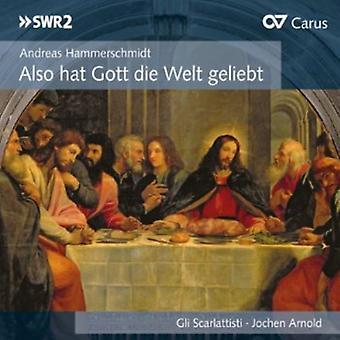 Hammerschmidt/Rosenmueller - Andreas Hammerschmidt: Også Hat Gott Die Welt Geliebt [CD] USA import