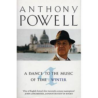 A Dance to the Music of Time - v.4 - Winter by Anthony Powell - 9780099