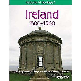 History for NI Key Stage 3 - Ireland 1500-1900 by Cheryl Stafford - Sh