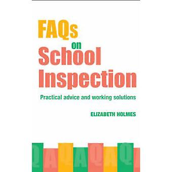 FAQs for School Inspection - Practical Advice and Working Solutions by