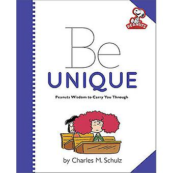 Peanuts - Be Unique by Charles M. Schulz - 9780762453375 Book