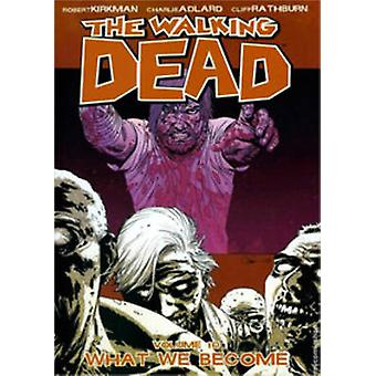 The Walking Dead - v. 10 - What We Become by Robert Kirkman - Charlie A