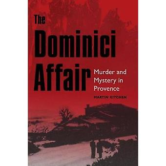The Dominici Affair - Murder and Mystery in Provence by Martin Kitchen