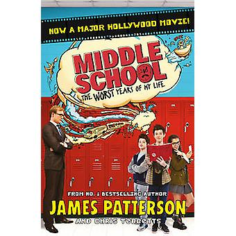 Middle School - The Worst Years of My Life by James Patterson - 978178