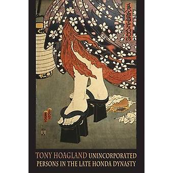 Unincorporated Persons in the Late Honda Dynasty by Tony Hoagland - 9