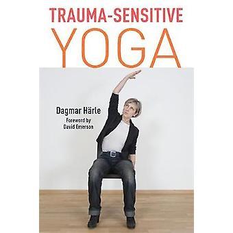 Trauma-sensible Yoga von Dagmar Harle - David Emerson - Christine M.