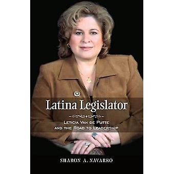 Latina Legislator - Leticia Van De Putte and the Road to Leadership by