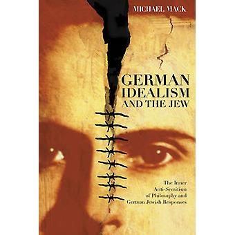 German Idealism and the Jew - The Inner Anti-semitism of Philosophy an