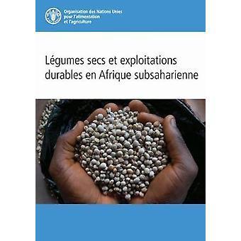 Legumes Secs et Exploitations Durables en Afrique Subsaharienne by Le