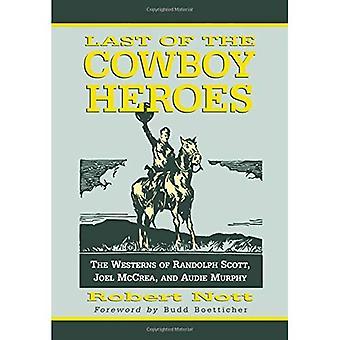 Sidste af Cowboy helte: Westerns af Randolph Scott, Joel McCrea og Audie Murphy
