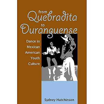 From Quebradita to Duranguense: Dance in Mexican American Youth Culture