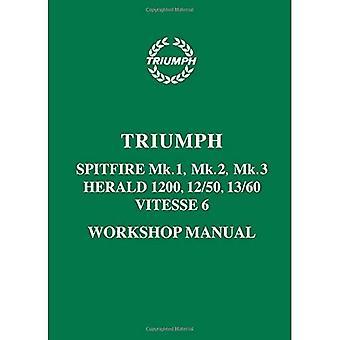 Triumph Spitfire Mk 1, Mk 2, Mk 3 Herald 1200, 12/50, 13/60 & Vitesse 6 Workshop Manual: Part No. 511243