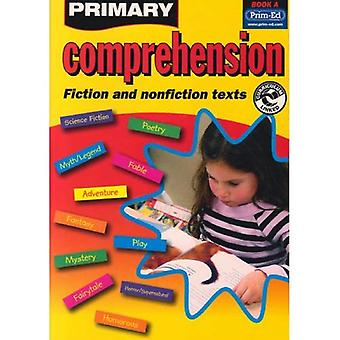 Primary Comprehension: Bk. A: Fiction and Nonfiction Texts