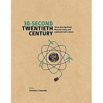 30-Second Twentieth Century: The 50 Most Significant Ideas and Events, Each Explained in Half a Minute