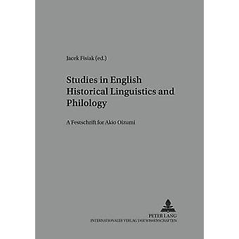 Studies in English Historical Liguistics and Philology by Jacek Fisiak