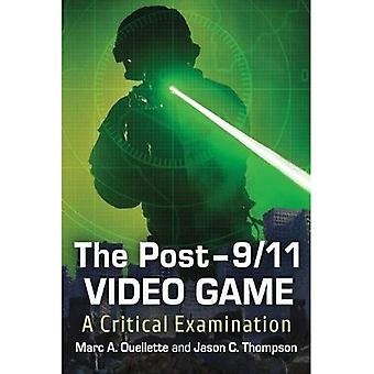 The Post-9/11 Video Game: A Critical Examination