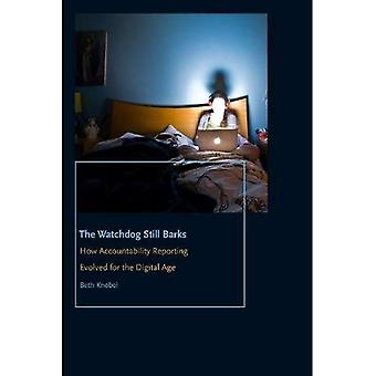 Le cortecce ancora Watchdog: Come responsabilità di Reporting evoluto per l'era digitale (serie del libro di Donald McGannon Communication Research Center Everett C. Parker)