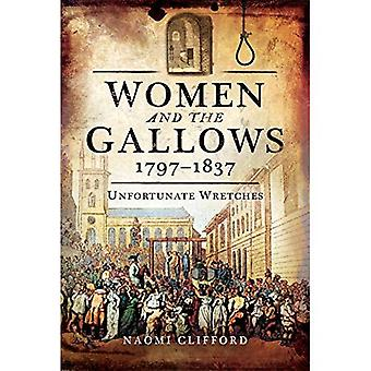 Women and the Gallows 1797� 1837: Unfortunate Wretches