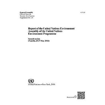 United Nations Environment Programme: report of the United Nations Environment Assembly of the United Nations Environment Programme, second session (23-27 May 2016) (Official records)