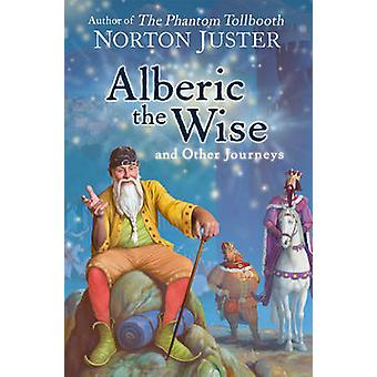 Alberic, mądry i podróże przez Norton Juster - 9780007455683