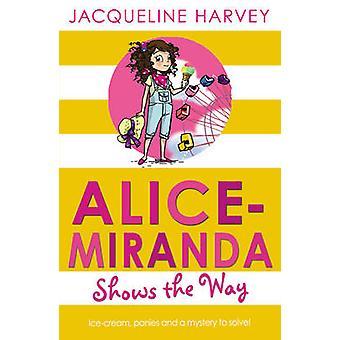 Alice-Miranda Shows the Way by Jacqueline Harvey - 9781849416344 Book