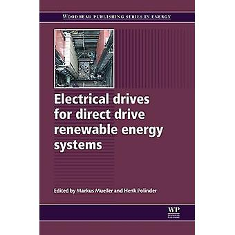 Electrical Drives for Direct Drive Renewable Energy Systems by Mueller & Markus