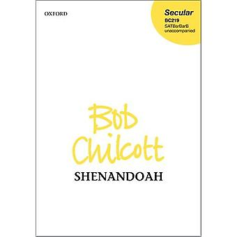 Shenandoah - Vocal score by Bob Chilcott - 9780193519640 Book