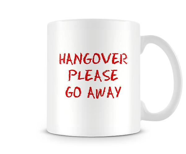 Hangover Please Go Away Mug