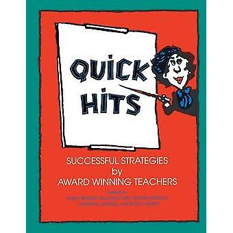 Quick Hits Successful Strategies by Award Winning Teachers by Bender & Eileen T.