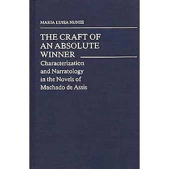 Veneen ehdoton voittaja luonnehdintaa ja narratologia romaaneja Machado de Assis jäseneltä Nunes & Maria Luisa