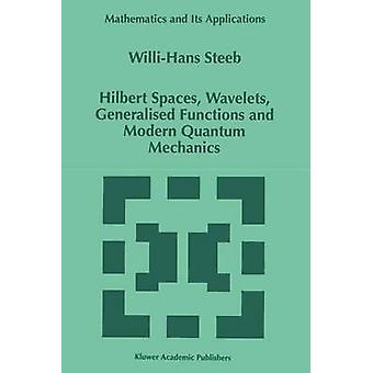 Hilbert mellomrom Wavelets generalisert funksjoner og moderne kvantemekanikk av Steeb & ligger W.H.