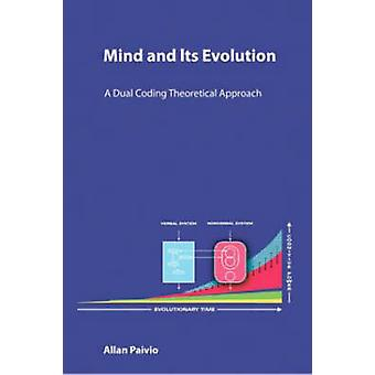 Mind and Its Evolution  A Dual Coding Theoretical Approach by Paivio & Allan