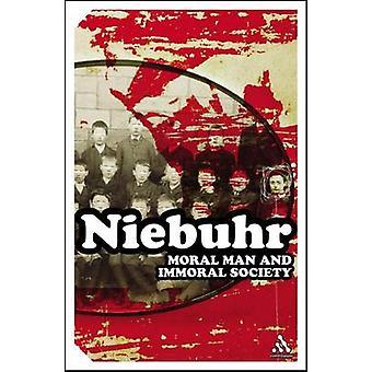 Moralische Mensch und unmoralischen Gesellschaft von & Reinhold Neibuhr