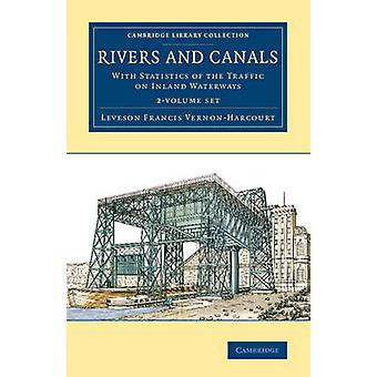 Rivers and Canals  2 Volume Set by VernonHarcourt & Leveson Francis