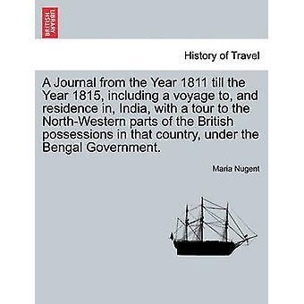 Et tidsskrift fra år 1811 indtil det år 1815 herunder en rejse til og ophold i Indien med en tur til de nordvestlige dele af de britiske besiddelser i landet under Bengal Gov af Nugent & Maria