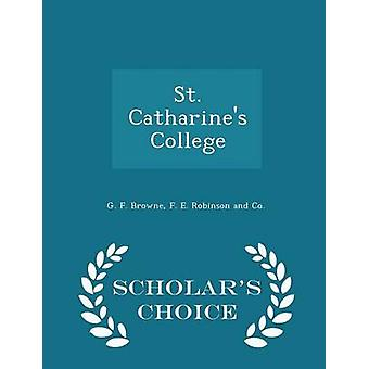 St. Catharines College  Scholars Choice Edition by Browne & G. F.